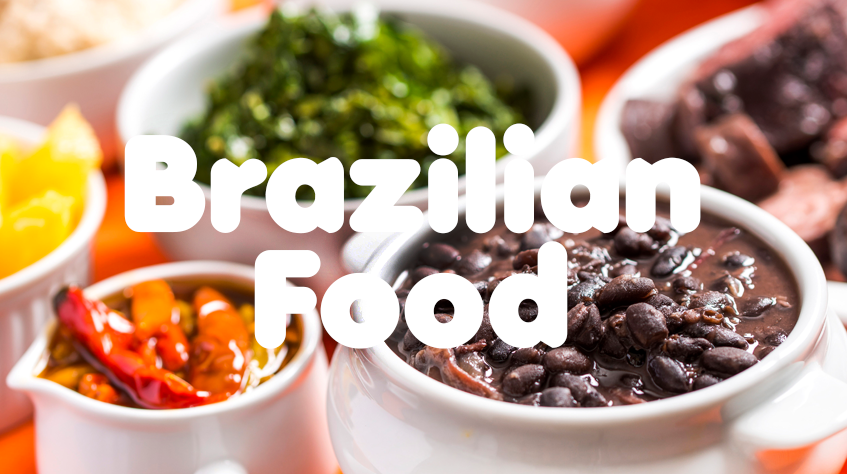 10 Traditional Brazilian Foods You Must Eat Right Now