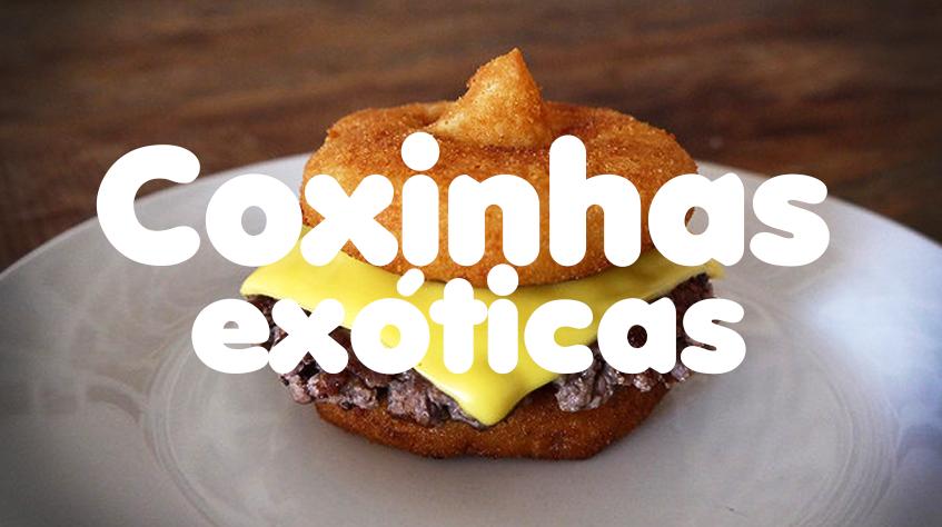10 Coxinhas exóticas que você precisa provar!
