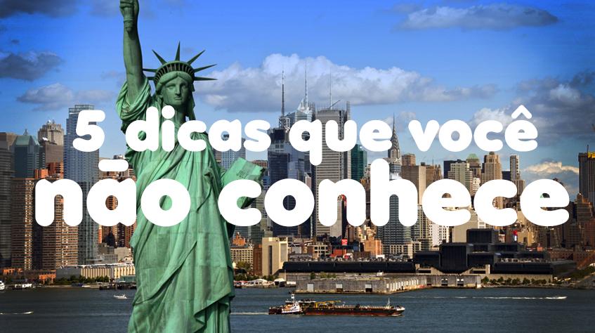 5 Dicas que os Brasileiros com certeza não sabem sobre New York