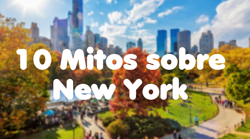 10 Mitos sobre New York